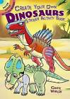 Create Your Own Dinosaurs Sticker Activity Book by Chuck Whelon (Paperback, 2015)