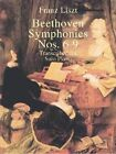 Franz Liszt: Beethoven Symphonies Nos. 6-9 Transcribed for Solo Piano by Franz Liszt (Paperback, 2001)