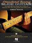 Standard Tuning Slide Guitar: Book with Online Video Lessons by Greg Koch (Paperback / softback, 2016)