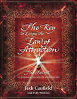 The Key to Living the Law of Attraction: The Secret to Creating the Life of Your Dreams by Jack Canfield (Hardback, 2008)