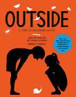 The Outside: A Guide to Discovering Nature by Maria Ana Peixe Dias, Ines Teixeira do Rosari (Hardback, 2016)