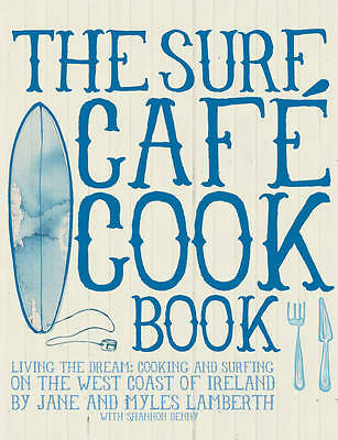 1 of 1 - Myles Lamberth, Jane Lamberth, The Surf Cafe Cookbook: Living the Dream: Cooking