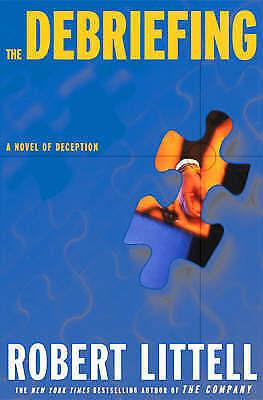 (Good)-The Debriefing: A Novel of Deception (Hardcover)-Littell, Robert-07156361