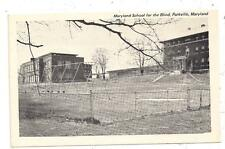 Maryland School for the Blind Parkville MD Baltimore County Postcard 062515