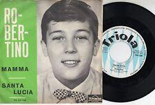 ROBERTINO disco 45 giri MADE in SWITZERLAND Mamma + Santa Lucia STAMPA SVIZZERA