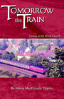 Tomorrow the Train by Mona Macdonald Tippins (Paperback, 2000)