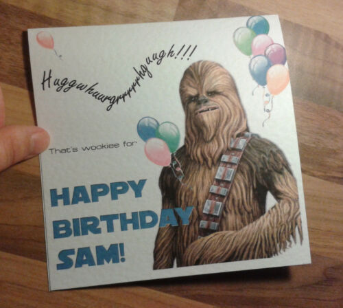 Handmade Personnalisé Star Wars CHEWBACCA Chewie Carte D/'Anniversaire Choisir Nom /& Col