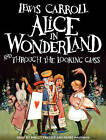 Alice in Wonderland and Through the Looking Glass by Lewis Carroll (CD-Audio, 2010)