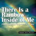 There Is a Rainbow Inside of Me: Chakra Balancing for Children of All Ages by Debra Ann Healey (Paperback / softback, 2013)
