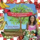 The Supernatural Kids Cookbook - Haile's Favorites by Nancy Mehagian, Haile Thomas (Paperback / softback, 2013)