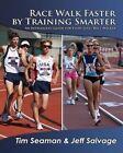 Race Walk Faster by Training Smarter Seaman Tim 0982710720