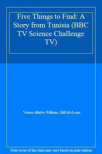 Five Things to Find: A Story from Tunisia (BBC TV Science Challenge TV),Verna A