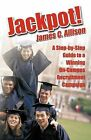 Jackpot!: A Step-by-Step Guide to a Winning On-Campus Recruitment Campaign by James C. Allison (Paperback, 2009)