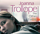 The Other Family by Joanna Trollope (CD-Audio, 2010)