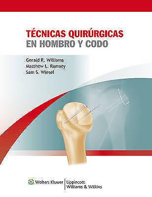Tecnicas quirurgicas en hombro y codo by Gerald R. Williams, Matthew L....