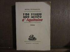 Michel Peyramaure: LES LIONS d'Aquitaine