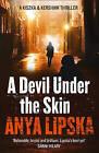A Devil Under the Skin (Kiszka & Kershaw, Book 3) by Anya Lipska (Paperback, 2015)