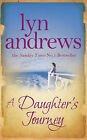 A Daughter's Journey by Lyn Andrews (Hardback, 2009)