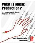 What is Music Production: A Producers Guide, the Role, the People, the Process by Russ Hepworth-Sawyer, Craig Golding (Paperback, 2010)