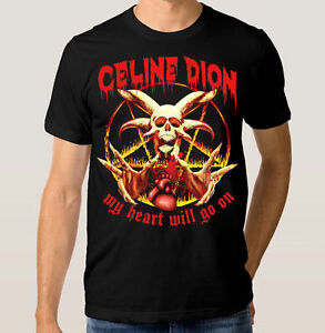 Celine-Dion-My-Heart-Will-Go-On-T-Shirt-Men-039-s-Women-039-s-Punk-Rock-Death-Metal-Tee