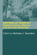 Matters of Conflict: Material Culture, Memory and the First World War-ExLibrary