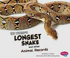 The World's Longest Snake and Other Animal Records by Martha E Rustad (Hardback)