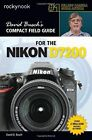 David Busch's Compact Field Guide for the Nikon D7200 by David D. Busch (Paperback, 2015)