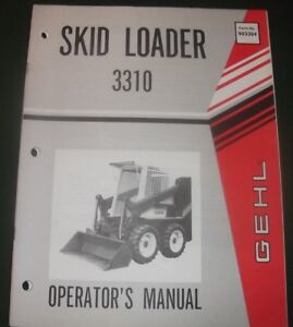 Details about GEHL 3310 SKID STEER LOADER OPERATOR OPERATION & MAINTENANCE  MANUAL