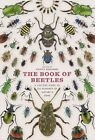 The Book of Beetles: A Life-Size Guide to Six Hundred of Nature's Gems by Patrice Bouchard (Hardback, 2014)