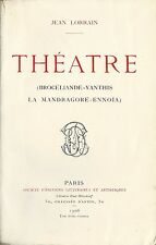 RARE EO JEAN LORRAIN : THEÂTRE ( BROCELIANDE - YANTHIS - LA MANDRAGORE - ENNOÏA)