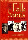 Folk Saints of the Borderlands : Victims, Bandits, and Healers by James S. Griffith (2003, Paperback)