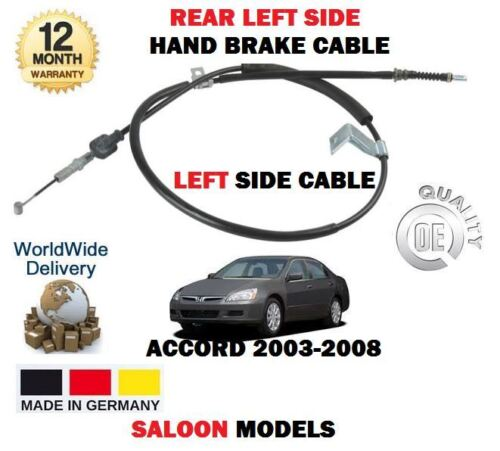 FOR HONDA ACCORD 2.0 2.2 CDTI 2.4 2003-2008 NEW LEFT SIDE HABD BRAKE CABLE