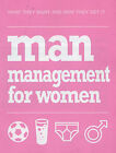 Man Management for Women: What They Want and How They Get it by Jane Moseley (Paperback, 2005)