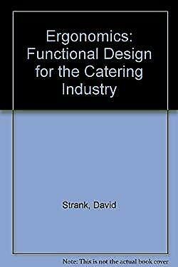 Ergonomics: Functional Design for the Catering Industry by Strank, David