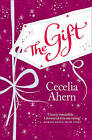 The Gift by Cecelia Ahern (Paperback, 2009)