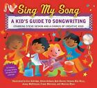 Sing My Song : A Kid's Guide to Songwriting by Steve Seskin (2008, Hardcover)
