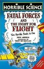 Fatal Forces: Two Horrible Books in One: AND The Fight for Flight by Nick Arnold (Paperback, 2007)