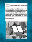 Certain Political Conditions and Tendencies Which Imperil the Integrity and Independence of the Judiciary: Annual Address Delivered Before the Grafton and Coos Bar Association at Lancaster, N.H., December 29, 1882. by Harry Bingham (Paperback / softback, 2010)