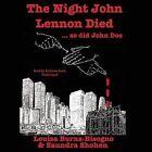 The Night John Lennon Died ... So Did John Doe by Louisa Burns-Bisogno, Saundra Shohen (CD-Audio, 2015)