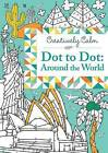 Creatively Calm: Dot to Dot: Around the World by Jeremy Mariez, Nicole Colas Froms Francs (Paperback, 2016)