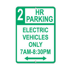 Vertical Metal Sign Multiple Sizes 2 Hr Parking Electric Vehicles 7am 830pm