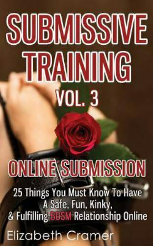 Womens Guide to BDSM Ser.: Submissive Training Vol. 3
