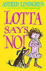 Lotta Says 'NO!' by Astrid Lindgren (Paperback, 2008)