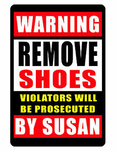 """Personalized /""""NO SHOES/""""  Sign Printed with YOUR NAME Custom Aluminum Glossy #347"""