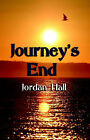 Journey's End by Jordan Hall (Hardback, 2006)