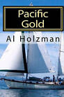 Pacific Gold by Al Holzman (Paperback / softback, 2010)