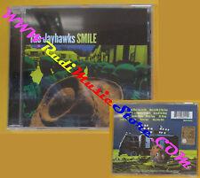 CD THE JAYHAWKS Smile 2002 Europe 586 942-2 SIGILLATO no lp mc dvd (CS1)