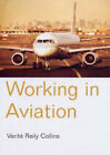 Working in Aviation by Verite Reily Collins (Paperback, 2004)