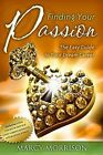 Finding Your Passion: The Easy Guide to Your Dream Career by Marcy Morrison (Paperback / softback, 2009)