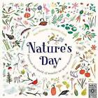 Nature's Day: Discover the World of Wonder on Your Doorstep by Kay Maguire (Hardback, 2016)